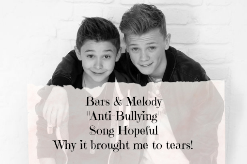 "Bars and Melody ""Anti-Bullying"" Song Hopeful Why it brought me to tears!"