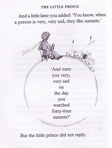 The Little Prince. You know, when a person is very, very sad, they like sunsets